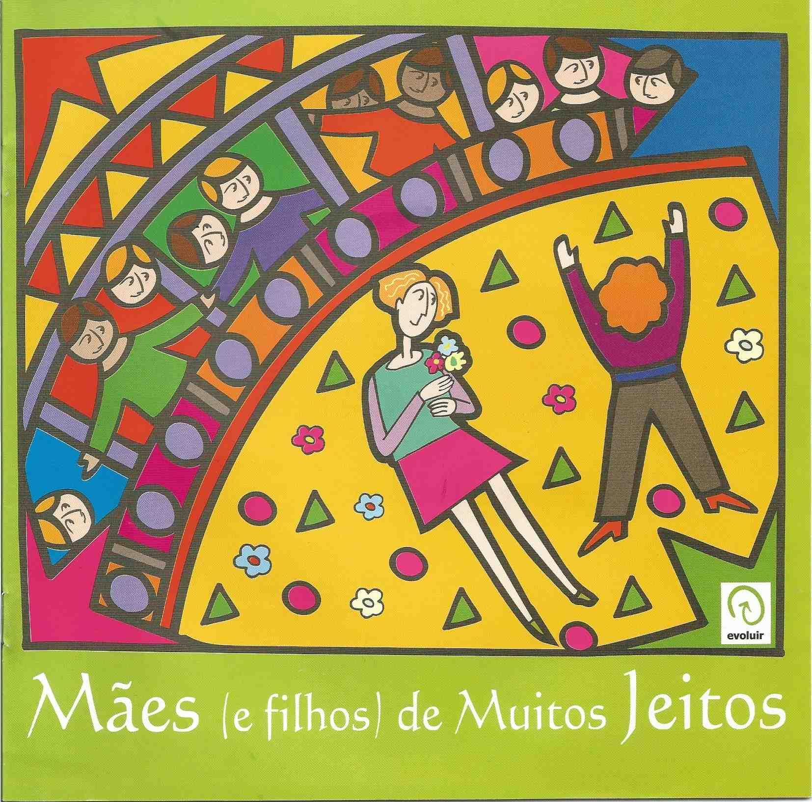 Mães (e filhos) de Muitos Jeitos, da autora Beatriz Monteiro.